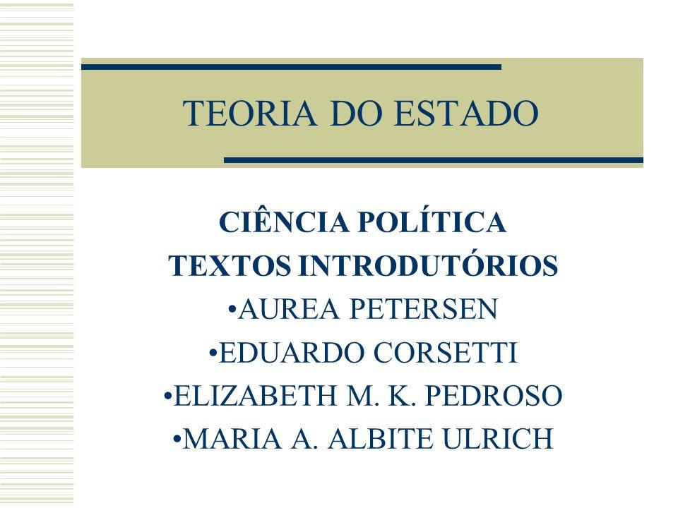 TEORIA DO ESTADO CIÊNCIA POLÍTICA TEXTOS INTRODUTÓRIOS AUREA PETERSEN