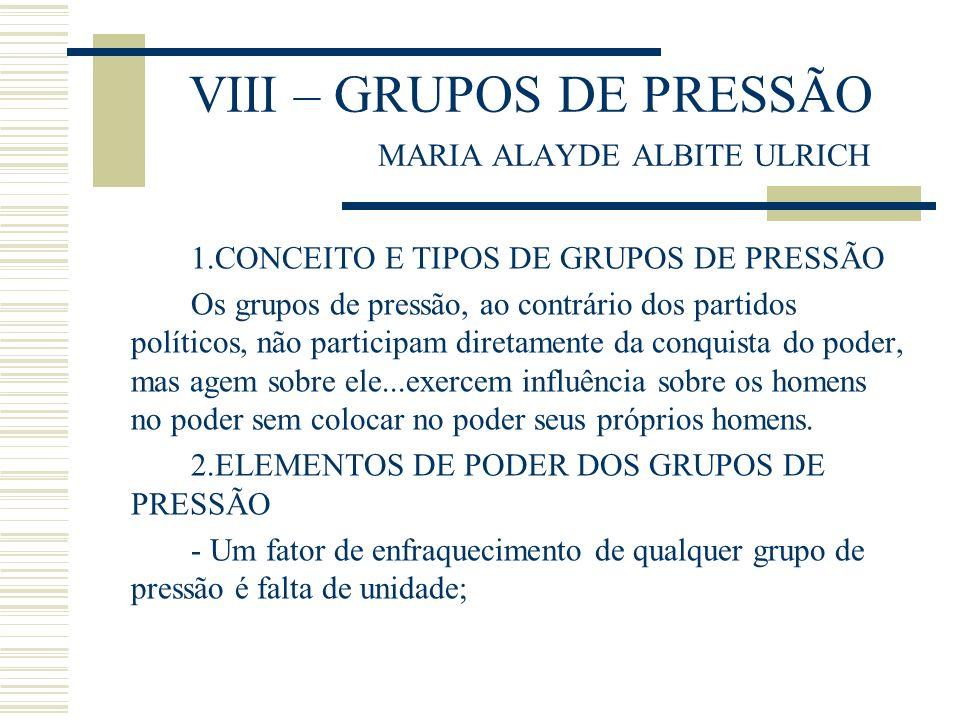 VIII – GRUPOS DE PRESSÃO MARIA ALAYDE ALBITE ULRICH