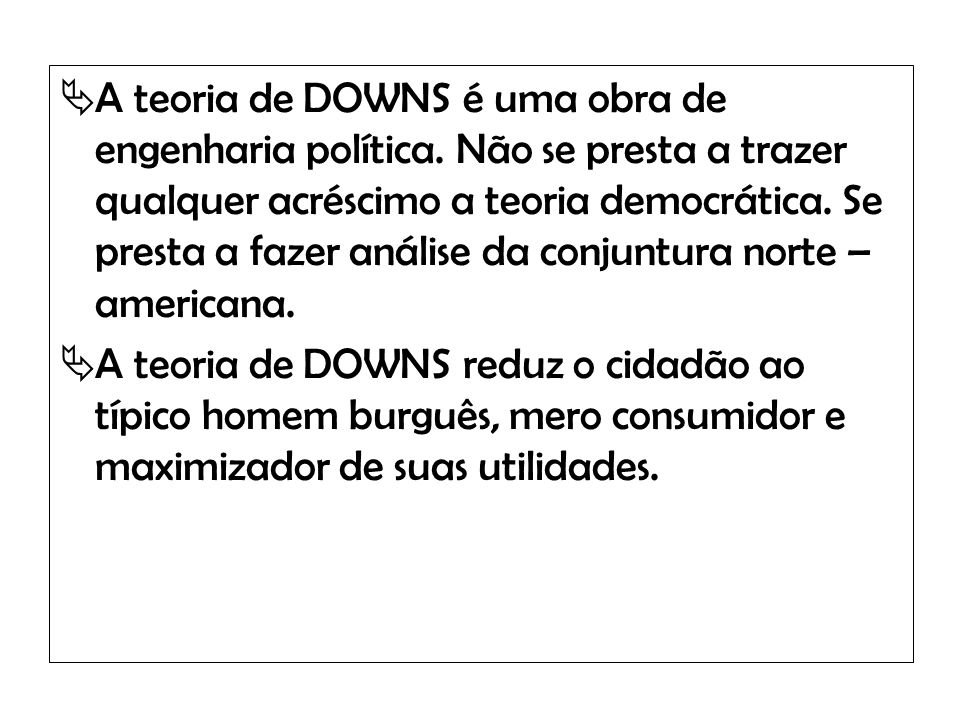 A teoria de DOWNS é uma obra de engenharia política