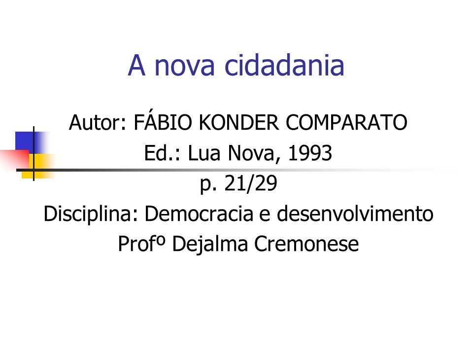A nova cidadania Autor: FÁBIO KONDER COMPARATO Ed.: Lua Nova, 1993