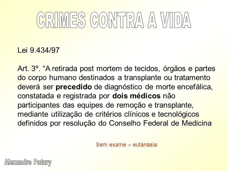 CRIMES CONTRA A VIDA Lei 9.434/97