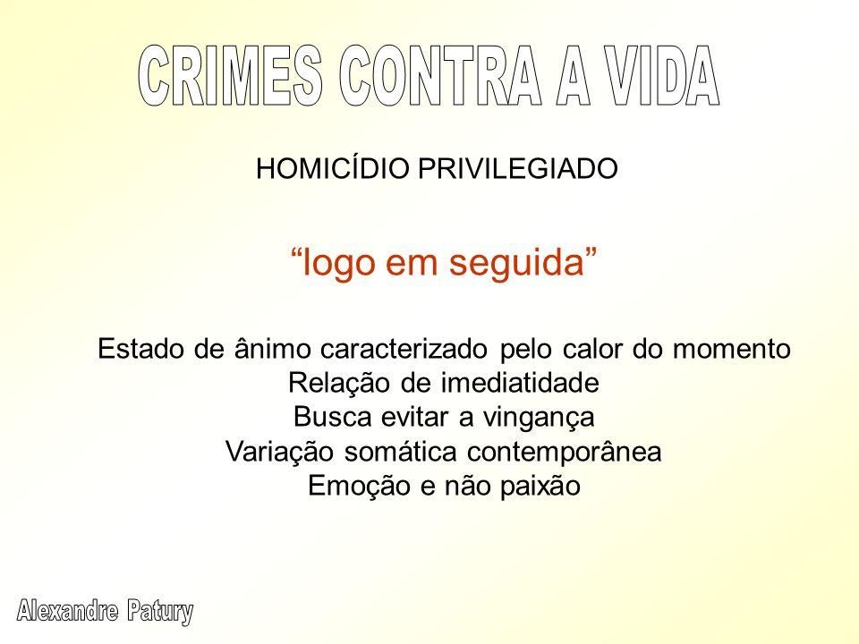 CRIMES CONTRA A VIDA logo em seguida HOMICÍDIO PRIVILEGIADO