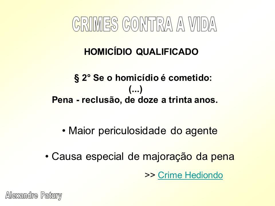 § 2° Se o homicídio é cometido: