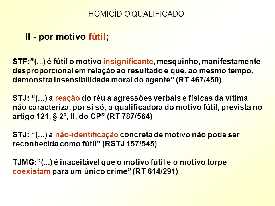 II - por motivo fútil; HOMICÍDIO QUALIFICADO