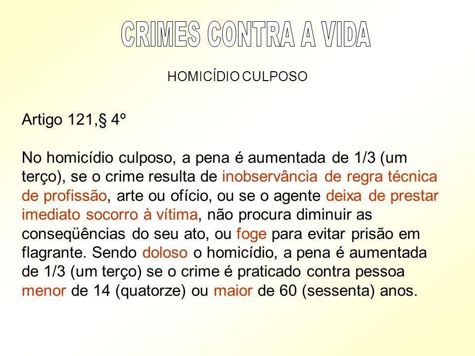 CRIMES CONTRA A VIDA Artigo 121,§ 4º
