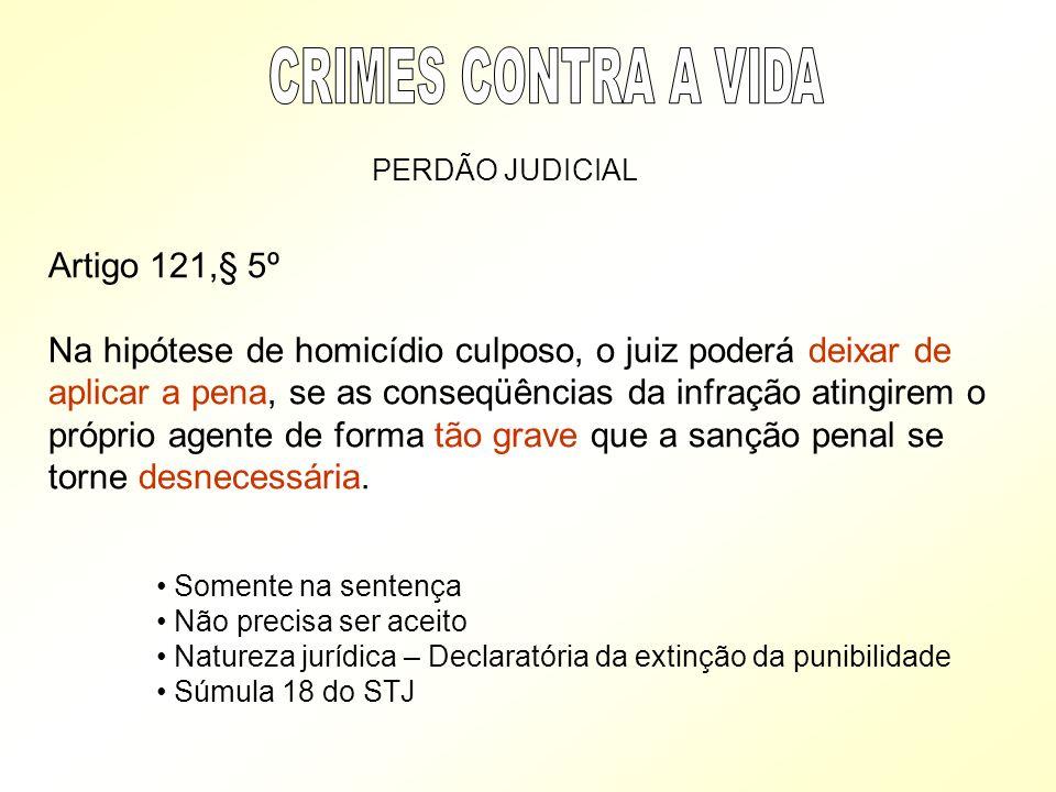CRIMES CONTRA A VIDA Artigo 121,§ 5º