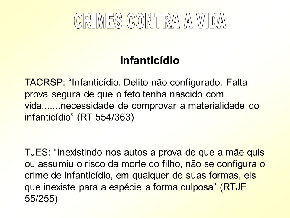 CRIMES CONTRA A VIDA Infanticídio.