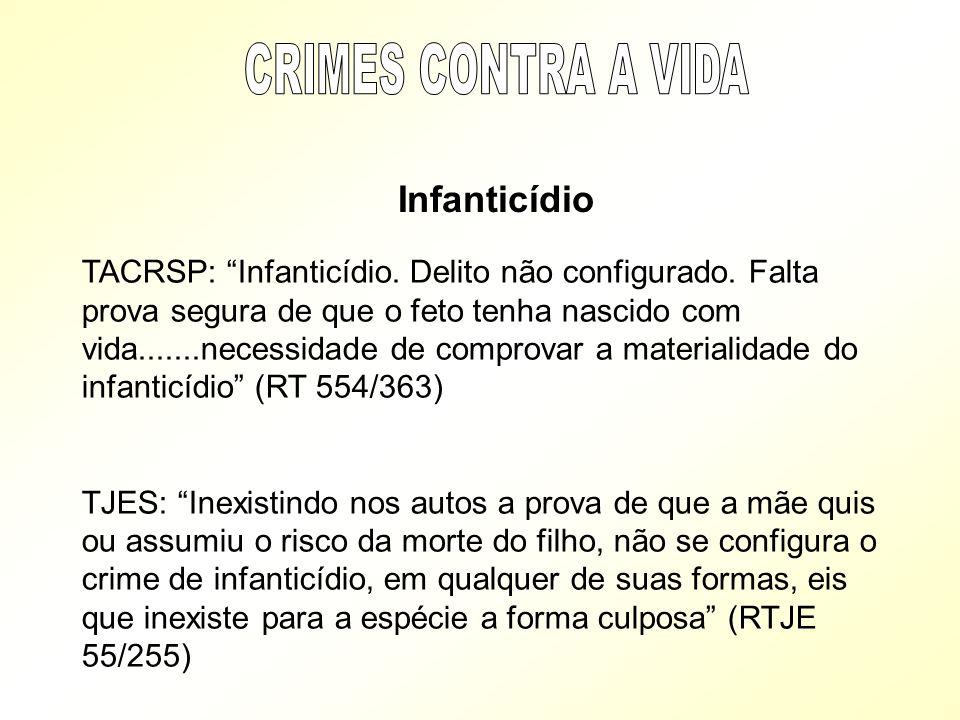 CRIMES CONTRA A VIDA Infanticídio.