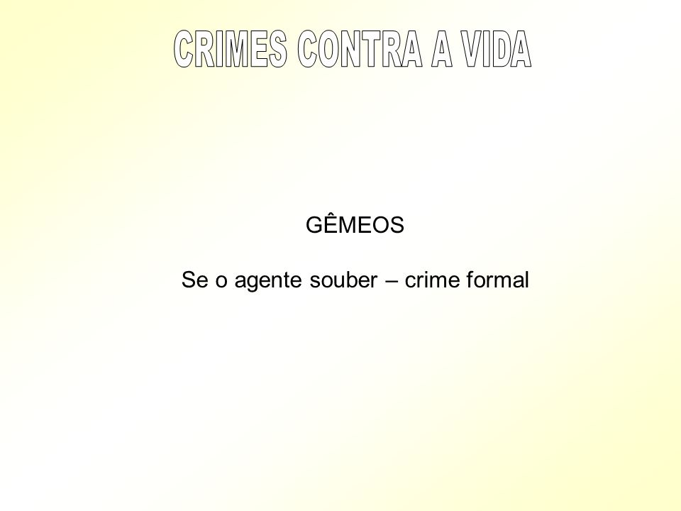 Se o agente souber – crime formal