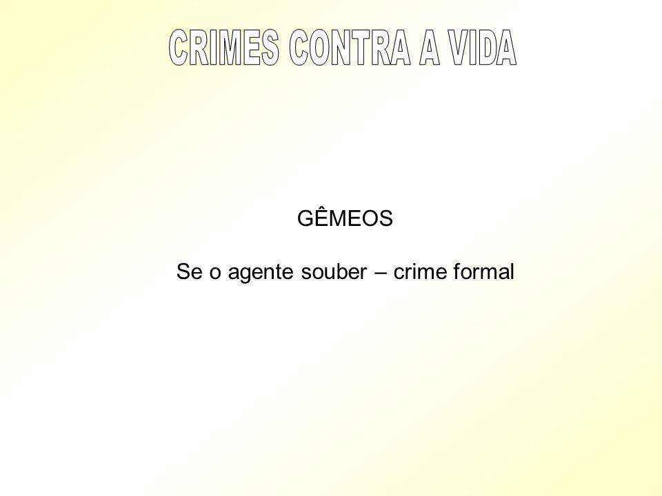 Se o agente souber – crime formal