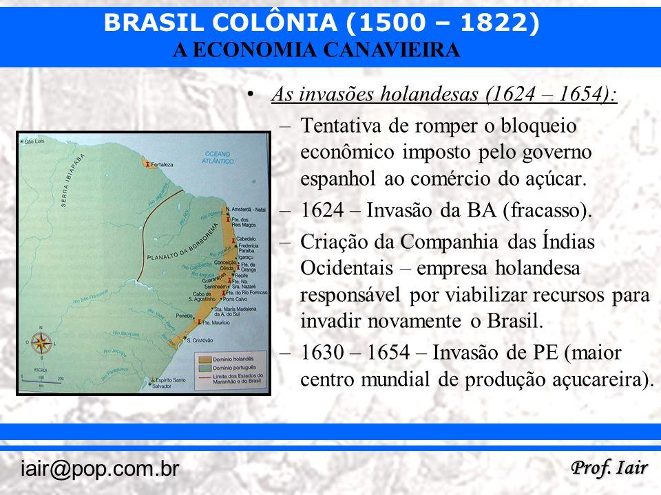 As invasões holandesas (1624 – 1654):