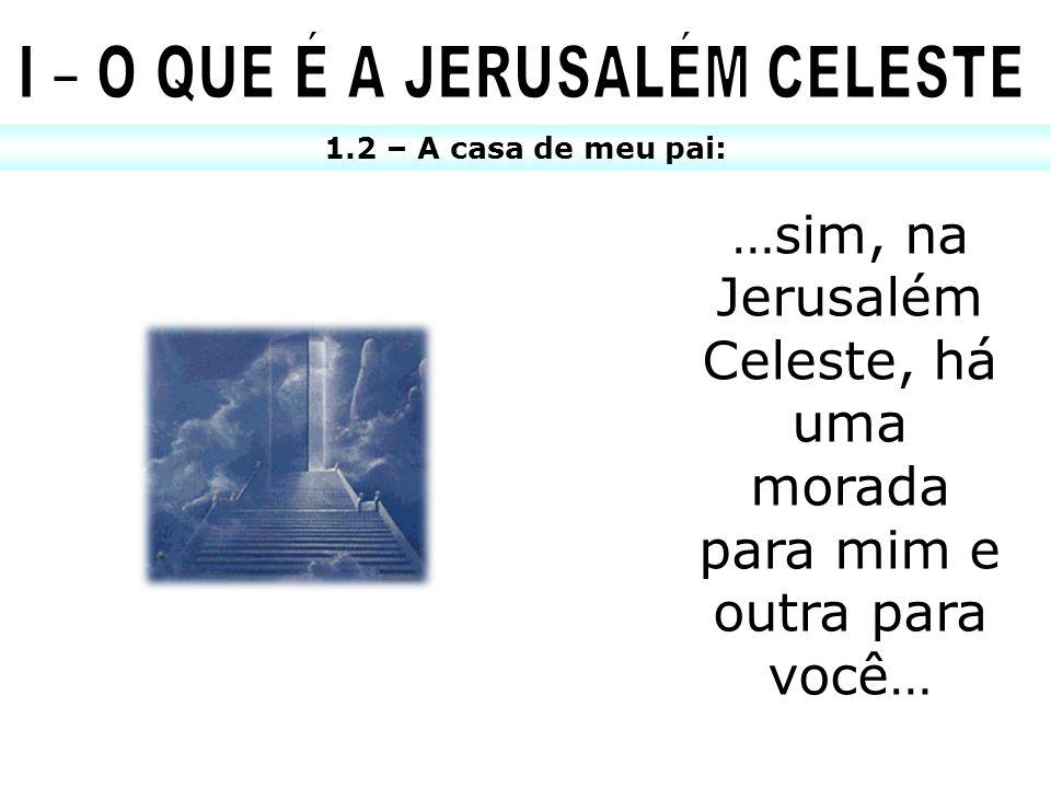 I – O QUE É A JERUSALÉM CELESTE