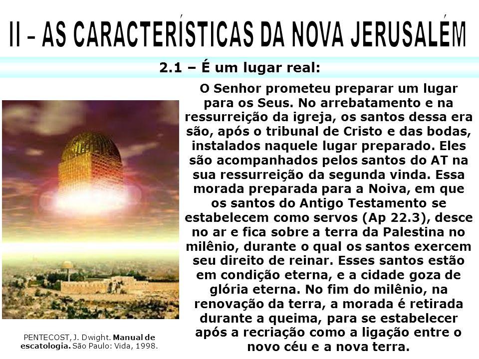 II – AS CARACTERÍSTICAS DA NOVA JERUSALÉM