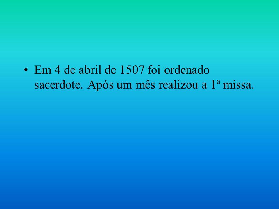 Em 4 de abril de 1507 foi ordenado sacerdote