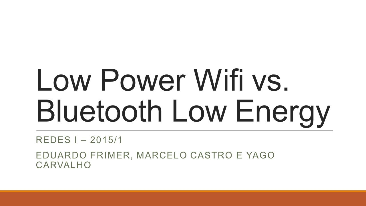 Low Power Wifi vs. Bluetooth Low Energy