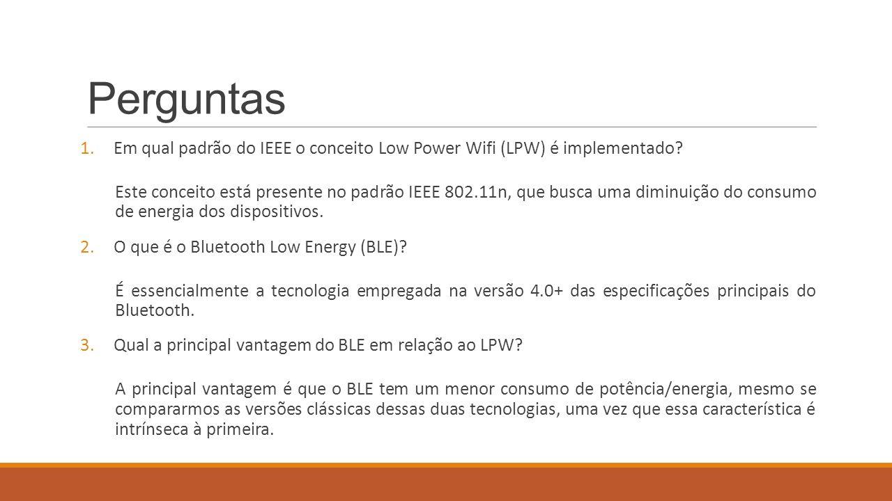 Perguntas Em qual padrão do IEEE o conceito Low Power Wifi (LPW) é implementado