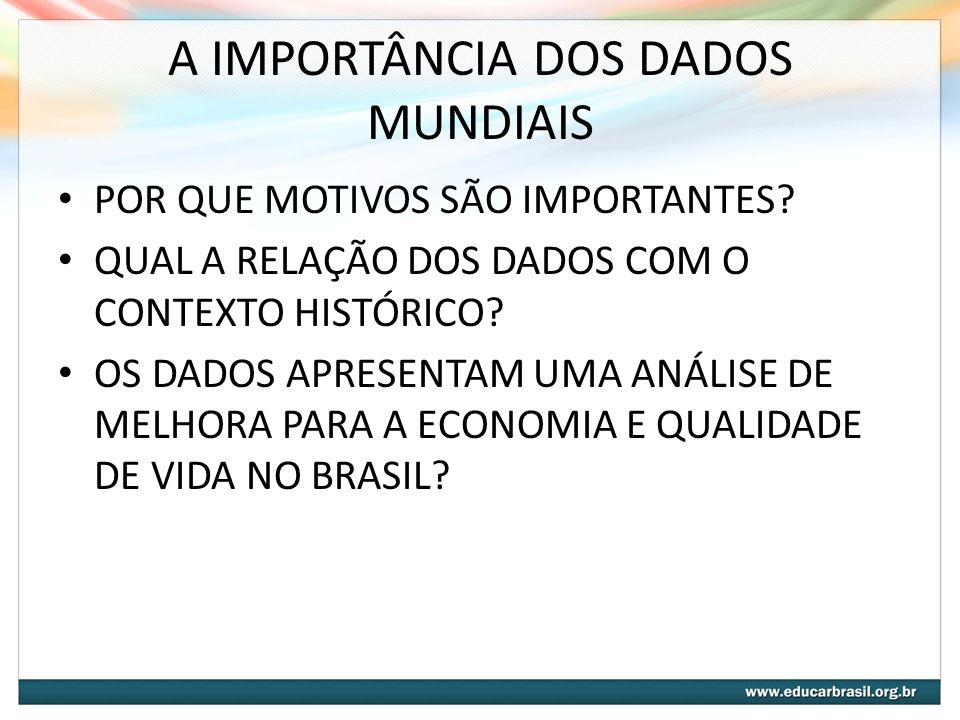 A IMPORTÂNCIA DOS DADOS MUNDIAIS