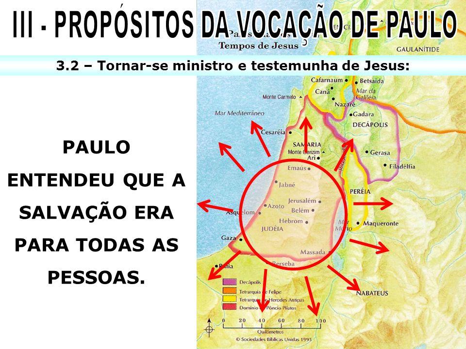III - PROPÓSITOS DA VOCAÇÃO DE PAULO