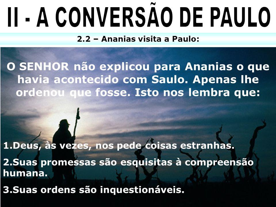II - A CONVERSÃO DE PAULO 2.2 – Ananias visita a Paulo: