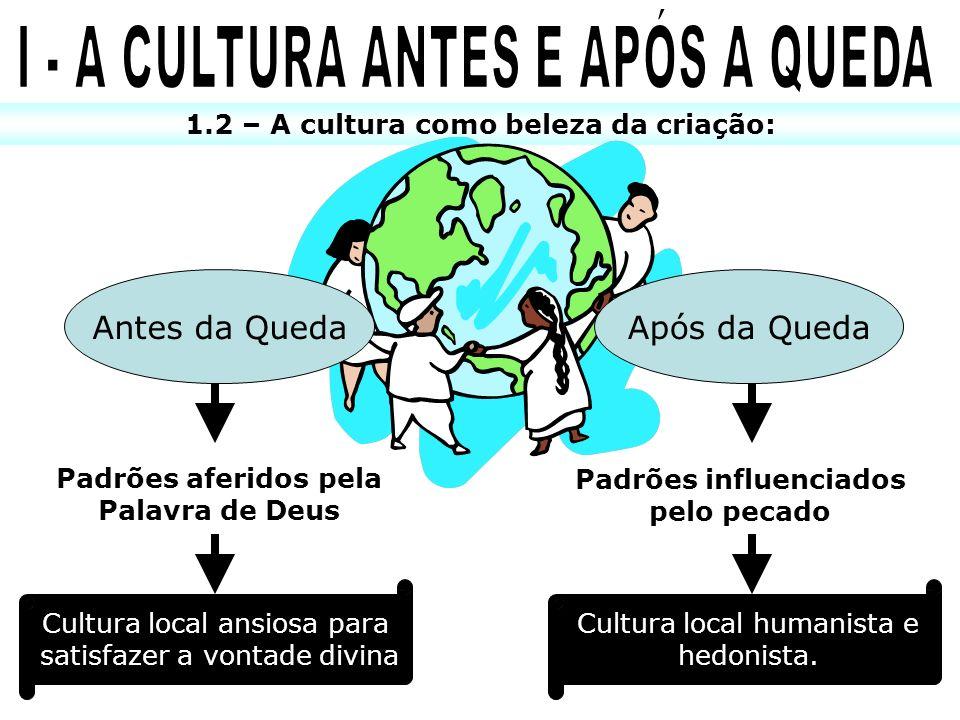 I - A CULTURA ANTES E APÓS A QUEDA