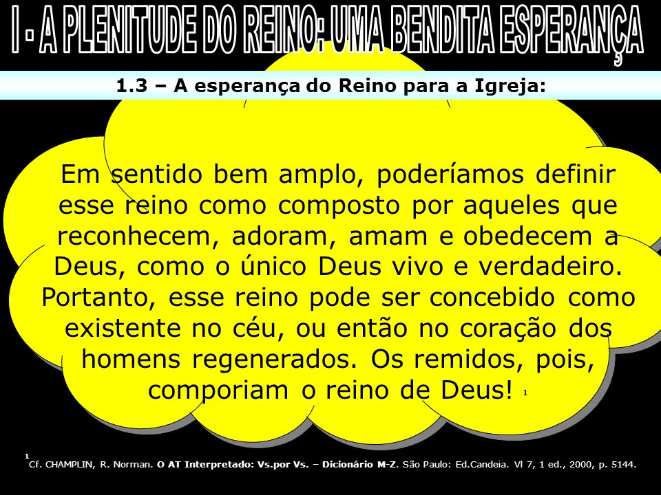 I - A PLENITUDE DO REINO: UMA BENDITA ESPERANÇA
