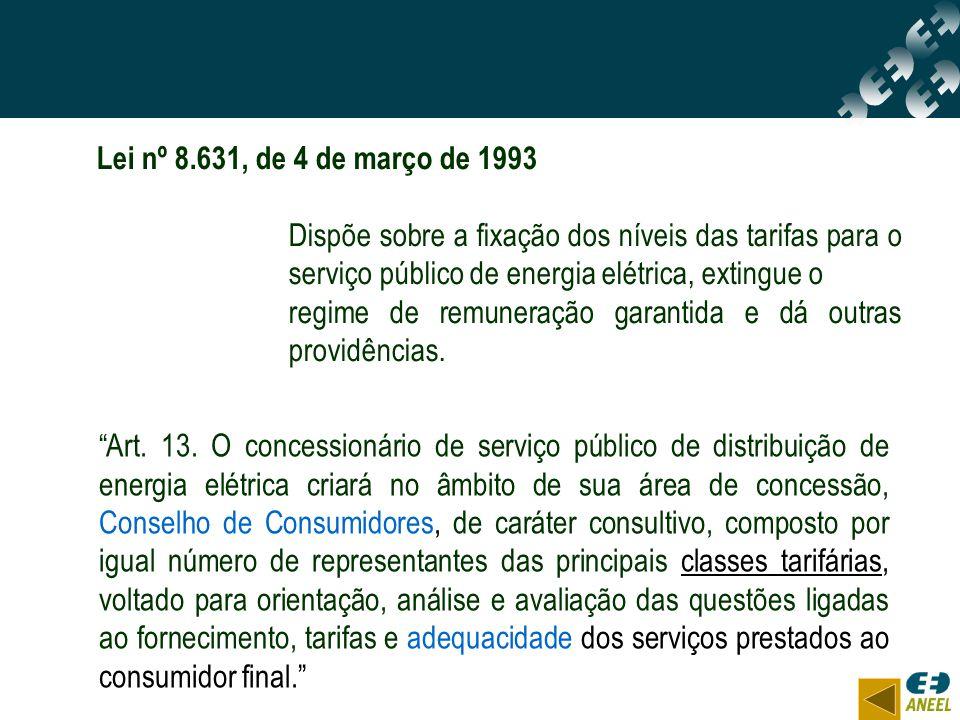 Lei nº 8.631, de 4 de março de 1993 Dispõe sobre a fixação dos níveis das tarifas para o serviço público de energia elétrica, extingue o.