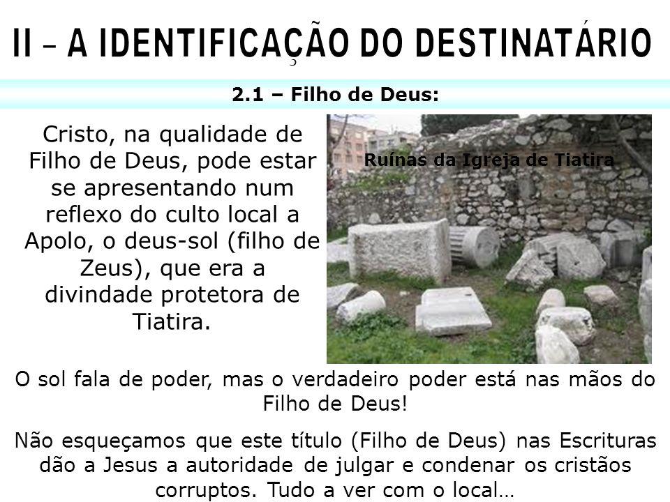 II – A IDENTIFICAÇÃO DO DESTINATÁRIO Ruínas da Igreja de Tiatira