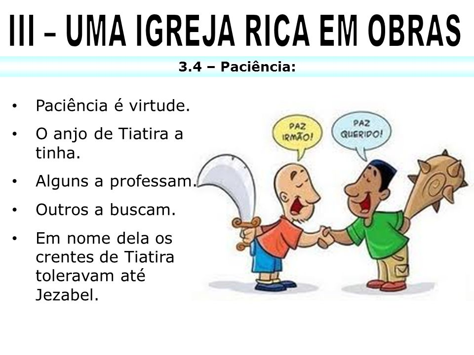 III – UMA IGREJA RICA EM OBRAS