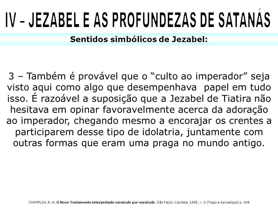 IV – JEZABEL E AS PROFUNDEZAS DE SATANÁS