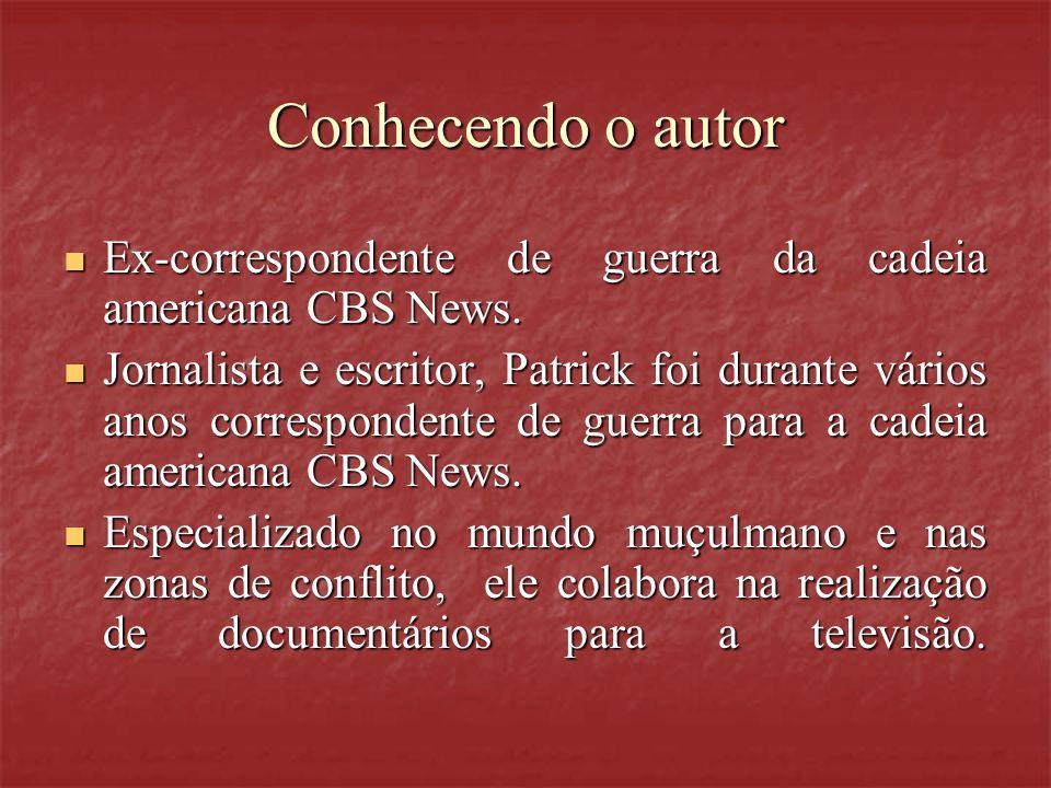 Conhecendo o autor Ex-correspondente de guerra da cadeia americana CBS News.