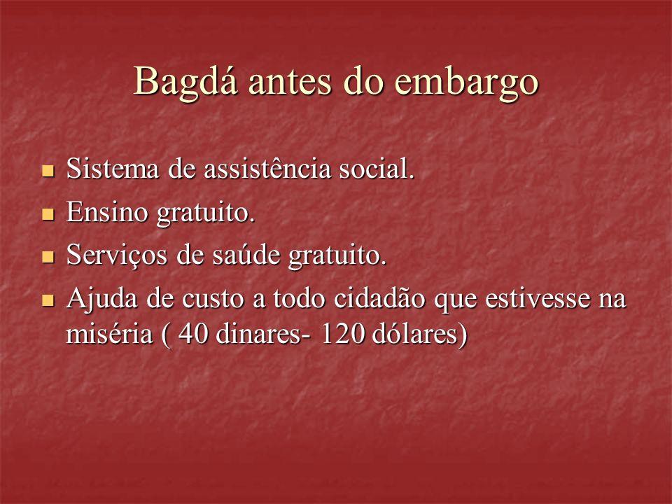 Bagdá antes do embargo Sistema de assistência social. Ensino gratuito.