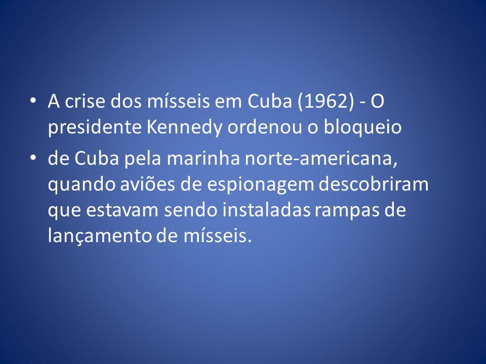 A crise dos mísseis em Cuba (1962) - O presidente Kennedy ordenou o bloqueio