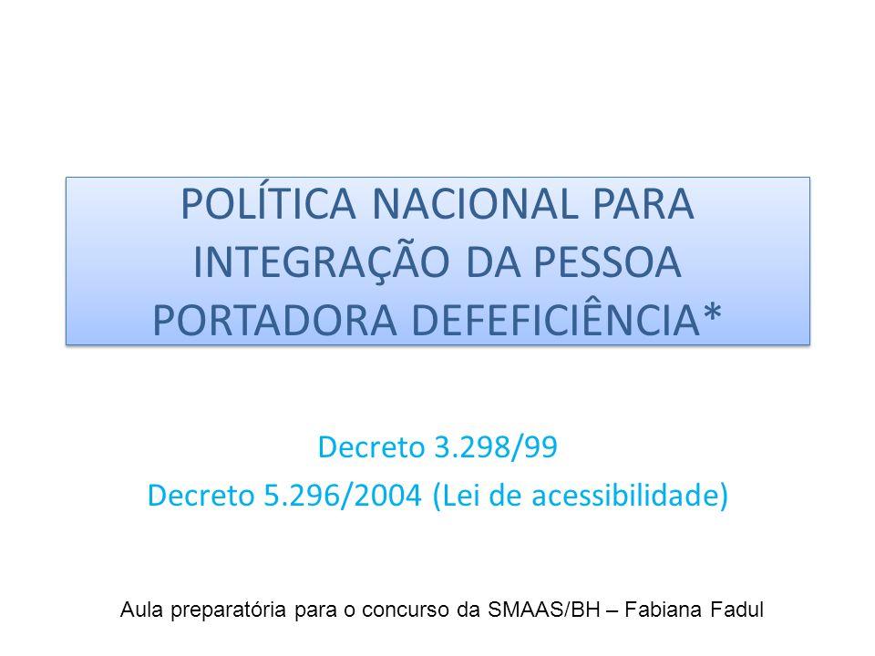 POLÍTICA NACIONAL PARA INTEGRAÇÃO DA PESSOA PORTADORA DEFEFICIÊNCIA*