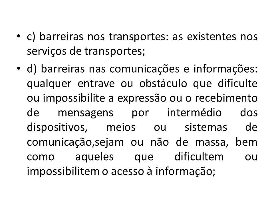 c) barreiras nos transportes: as existentes nos serviços de transportes;