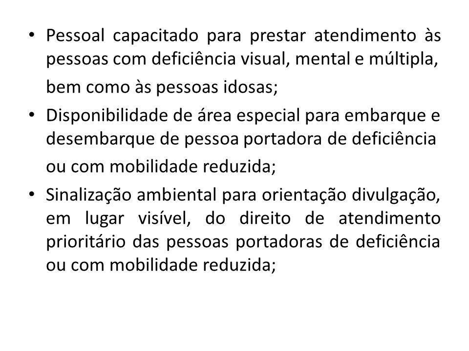 Pessoal capacitado para prestar atendimento às pessoas com deficiência visual, mental e múltipla,