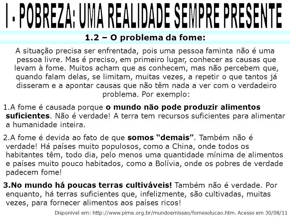 I - POBREZA: UMA REALIDADE SEMPRE PRESENTE