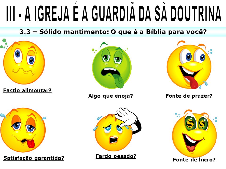 III - A IGREJA É A GUARDIÃ DA SÃ DOUTRINA