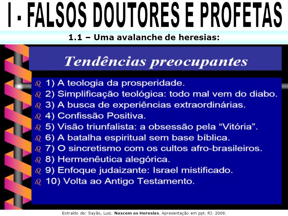 I - FALSOS DOUTORES E PROFETAS 1.1 – Uma avalanche de heresias: