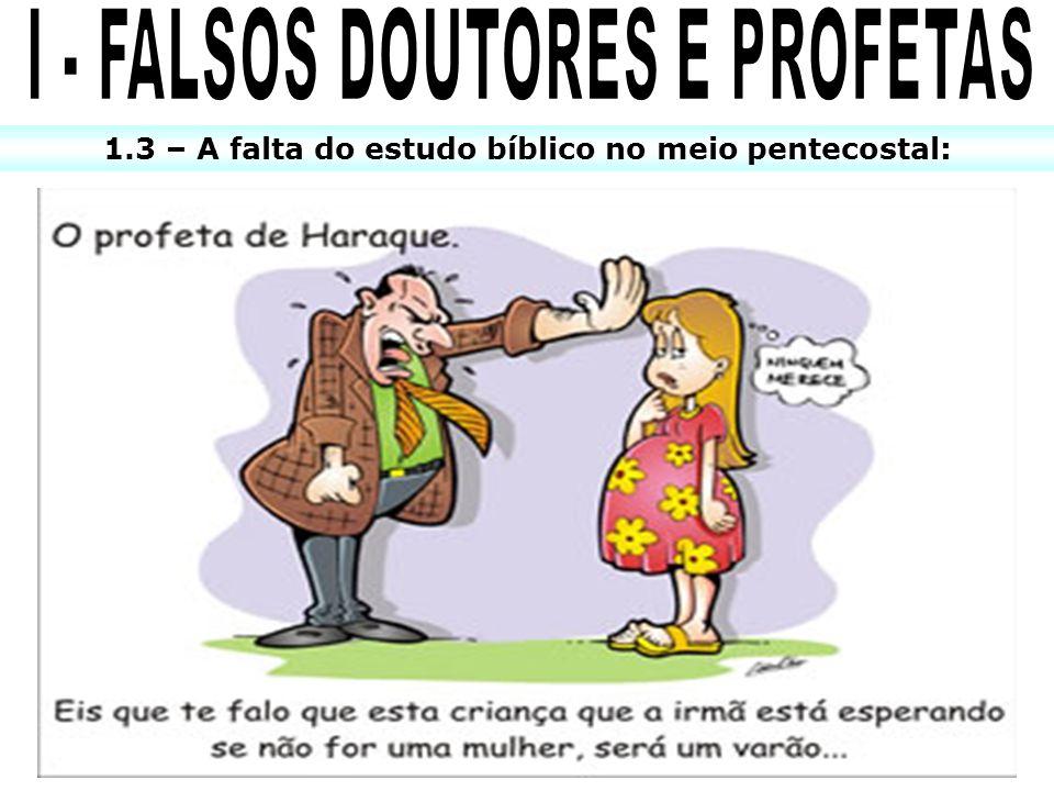 I - FALSOS DOUTORES E PROFETAS