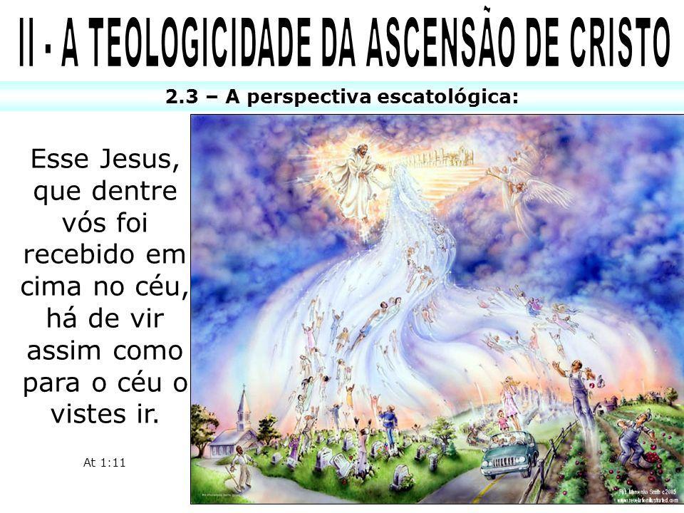 II - A TEOLOGICIDADE DA ASCENSÃO DE CRISTO
