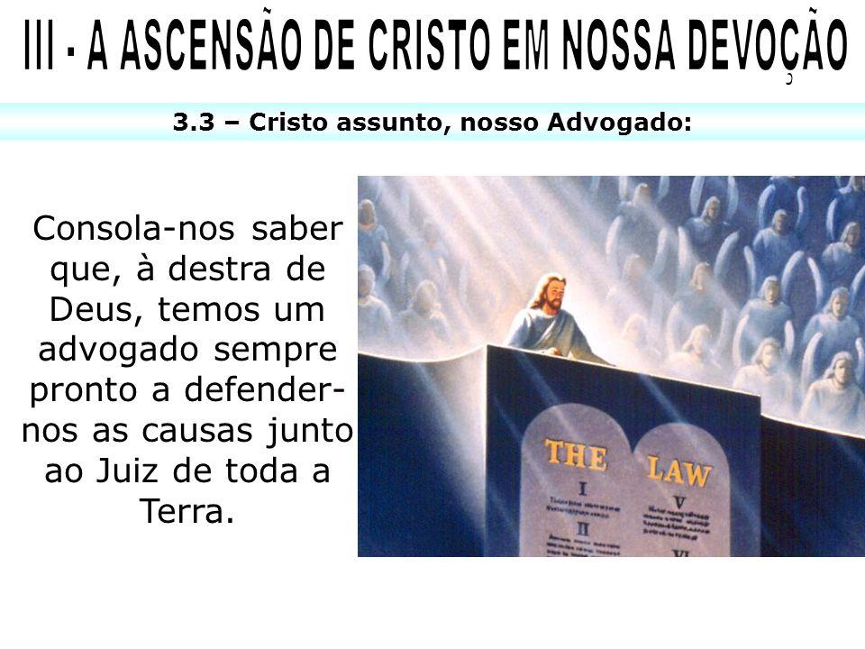 III - A ASCENSÃO DE CRISTO EM NOSSA DEVOÇÃO