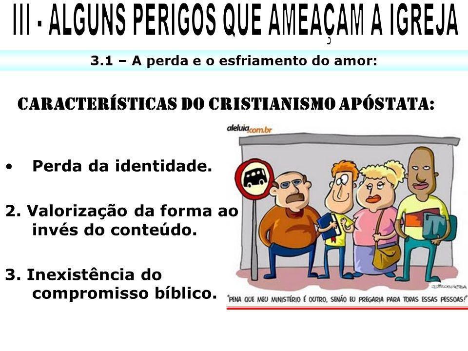 III - ALGUNS PERIGOS QUE AMEAÇAM A IGREJA
