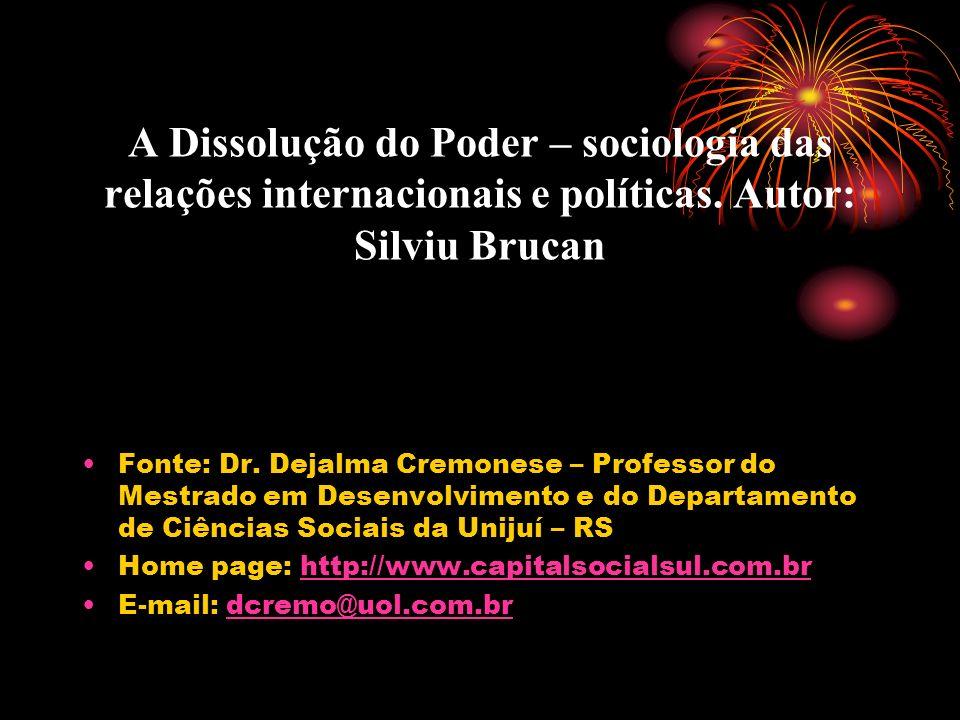 A Dissolução do Poder – sociologia das relações internacionais e políticas. Autor: Silviu Brucan