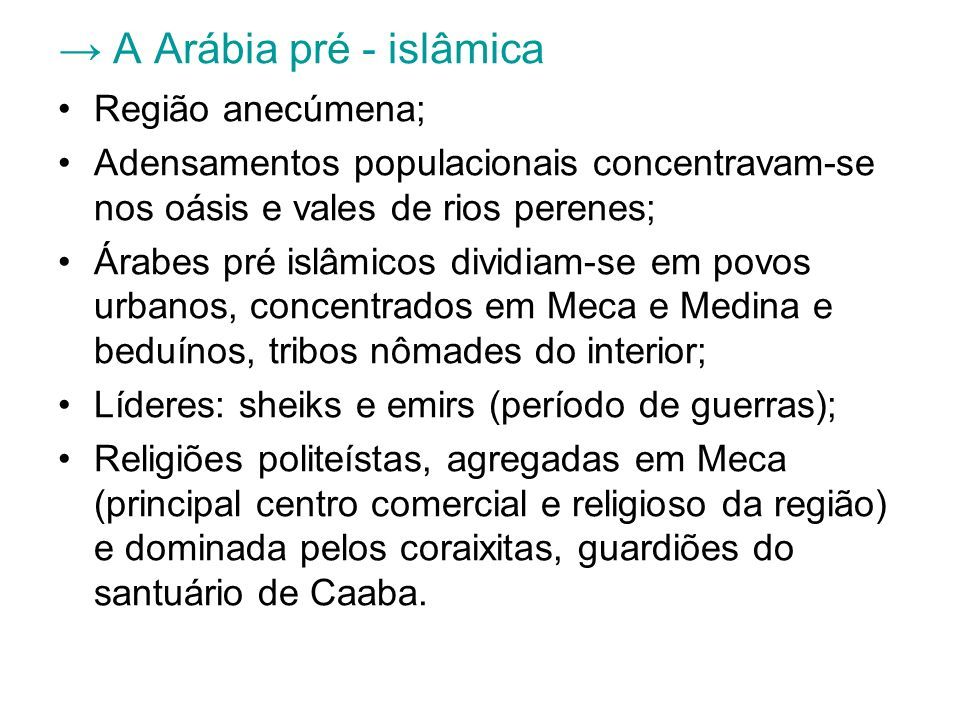 → A Arábia pré - islâmica