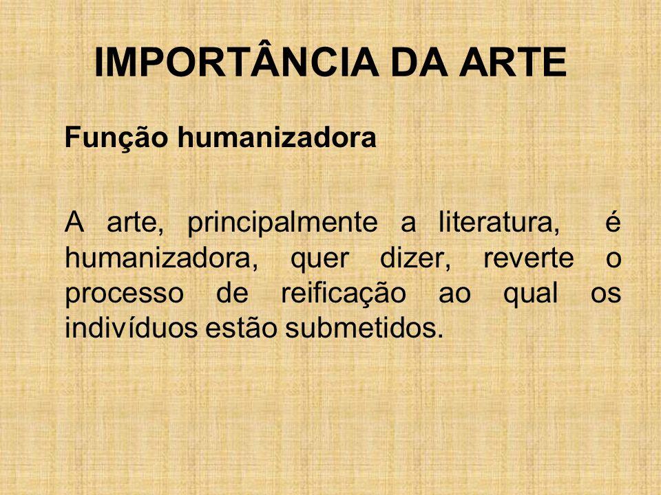 IMPORTÂNCIA DA ARTE Função humanizadora