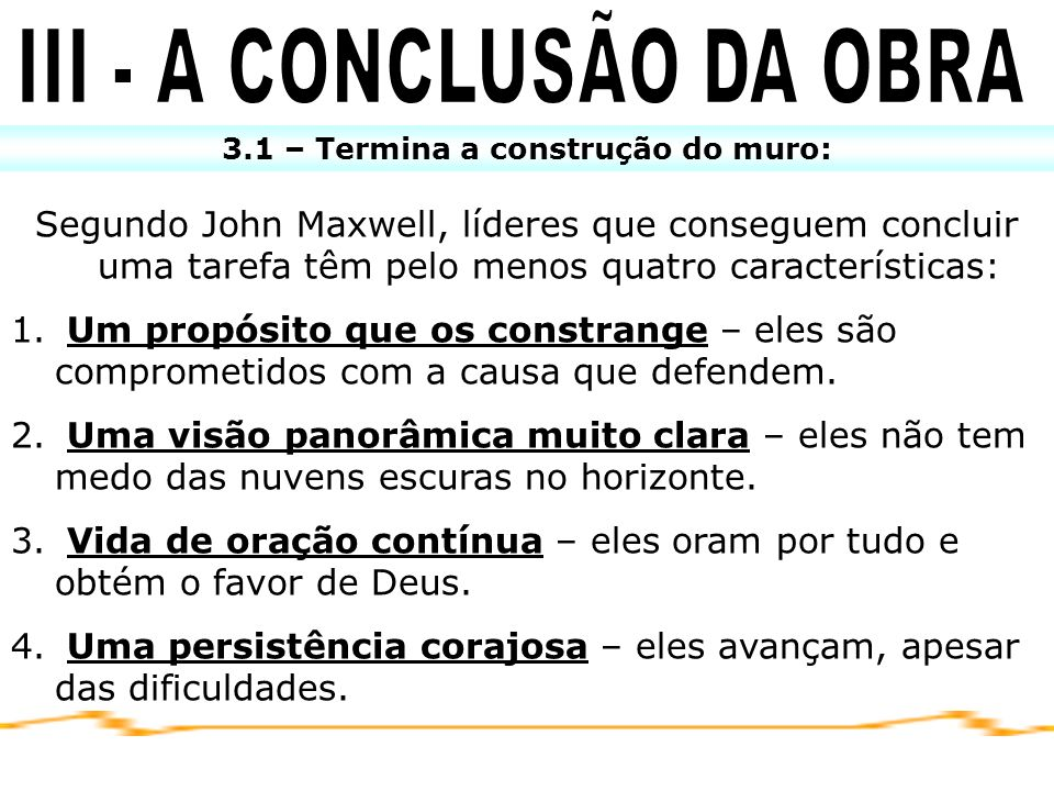 III - A CONCLUSÃO DA OBRA 3.1 – Termina a construção do muro: