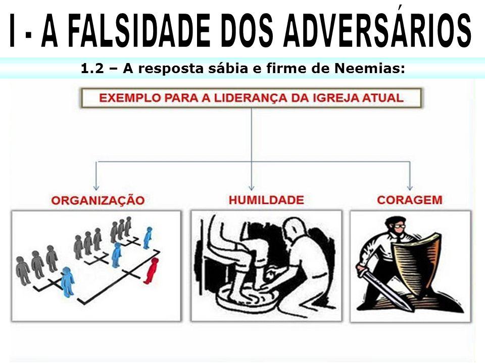 I - A FALSIDADE DOS ADVERSÁRIOS