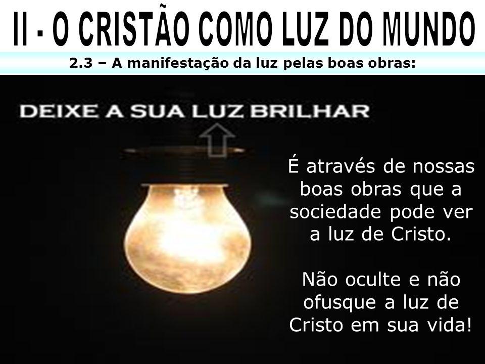 II - O CRISTÃO COMO LUZ DO MUNDO