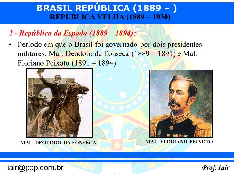 2 - República da Espada (1889 – 1894):