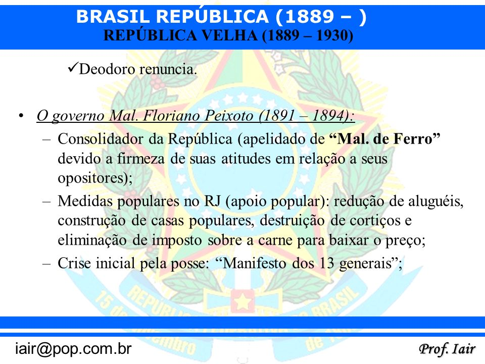 Deodoro renuncia. O governo Mal. Floriano Peixoto (1891 – 1894):